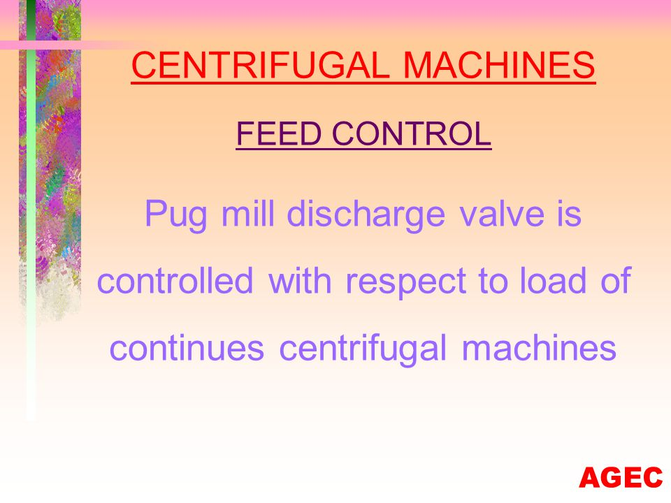 PUG MILL LEVEL CONTROL Pug mill level maintains by controlling the discharge valve of crystalisers
