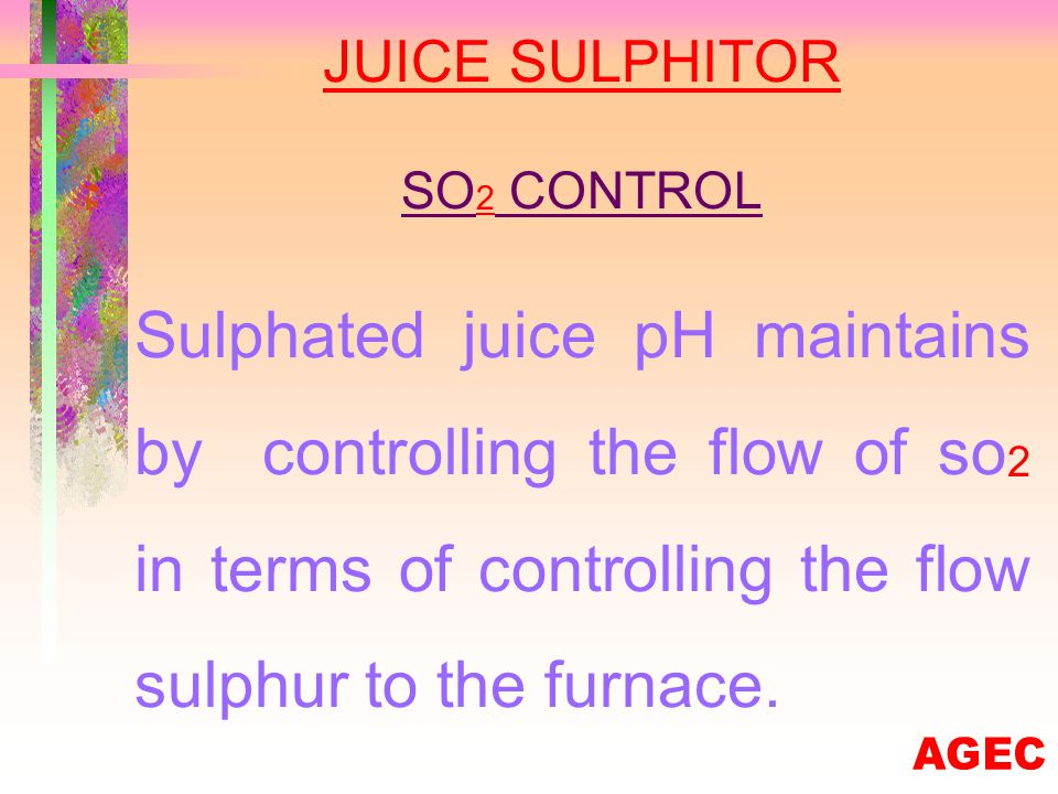 LIME FLOW CONTROL Lime flow control comes with respect to crushing rate and juice pH
