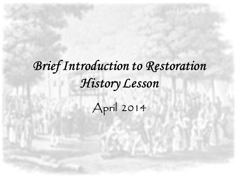 Why Study Restoration History.