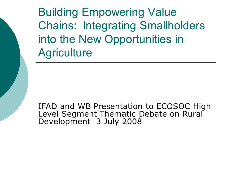 Key Messages  The context for agriculture is changing rapidly  New opportunities have emerged for smallholders  Several key constraints limit realizing these opportunities  Innovations in both public and private actions are needed to overcome these constraints  There are a number of good examples which can be expanded and scaled up  We must ensure that those smallholder families who will not integrate or will do so slowly are not forgetten
