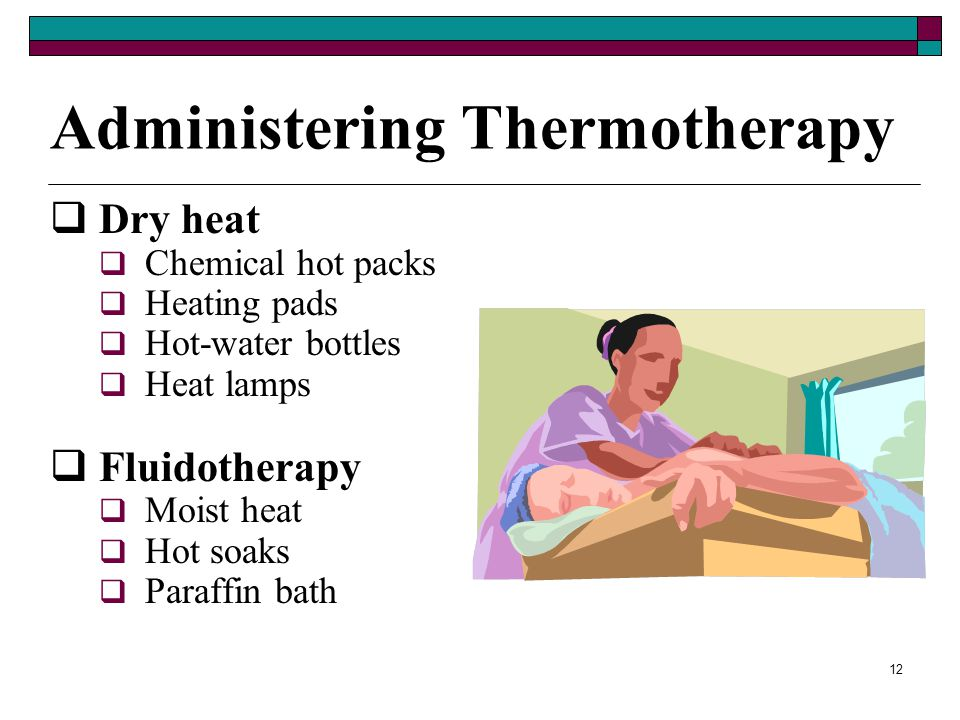11 Principles of Thermotherapy  Physiologic responses to heat include: Relief of pain and congestion Reduction of muscle spasms Muscle relaxation Red