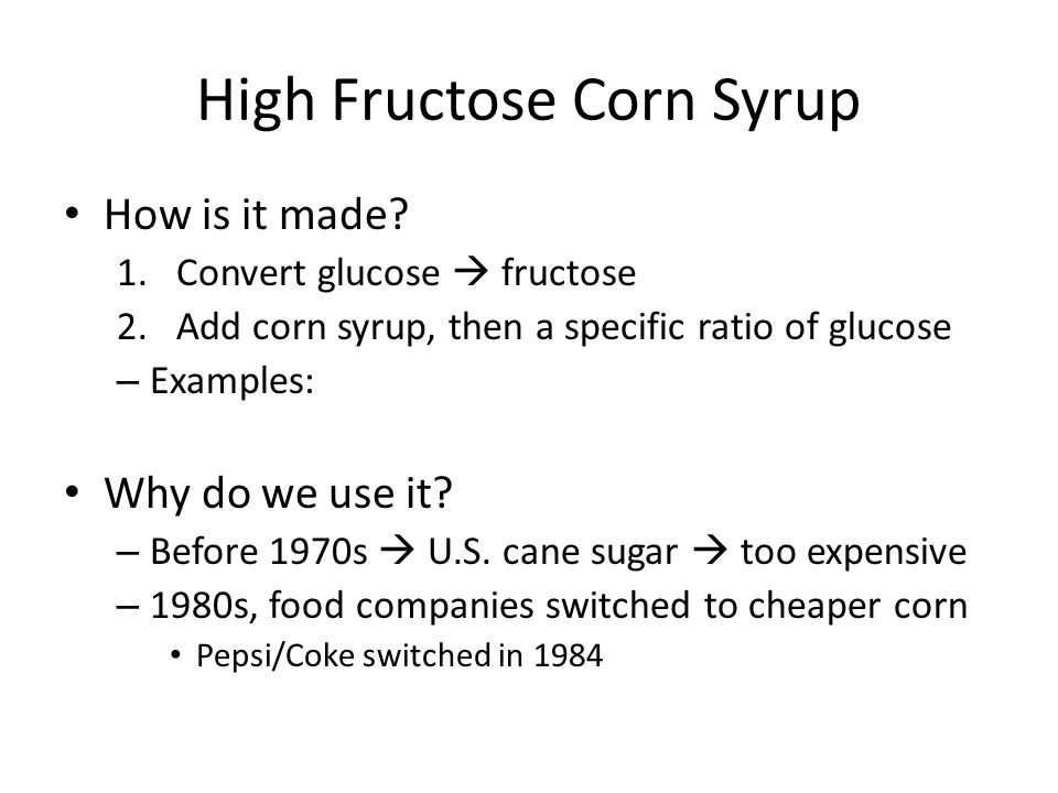 High Fructose Corn Syrup How is it made.