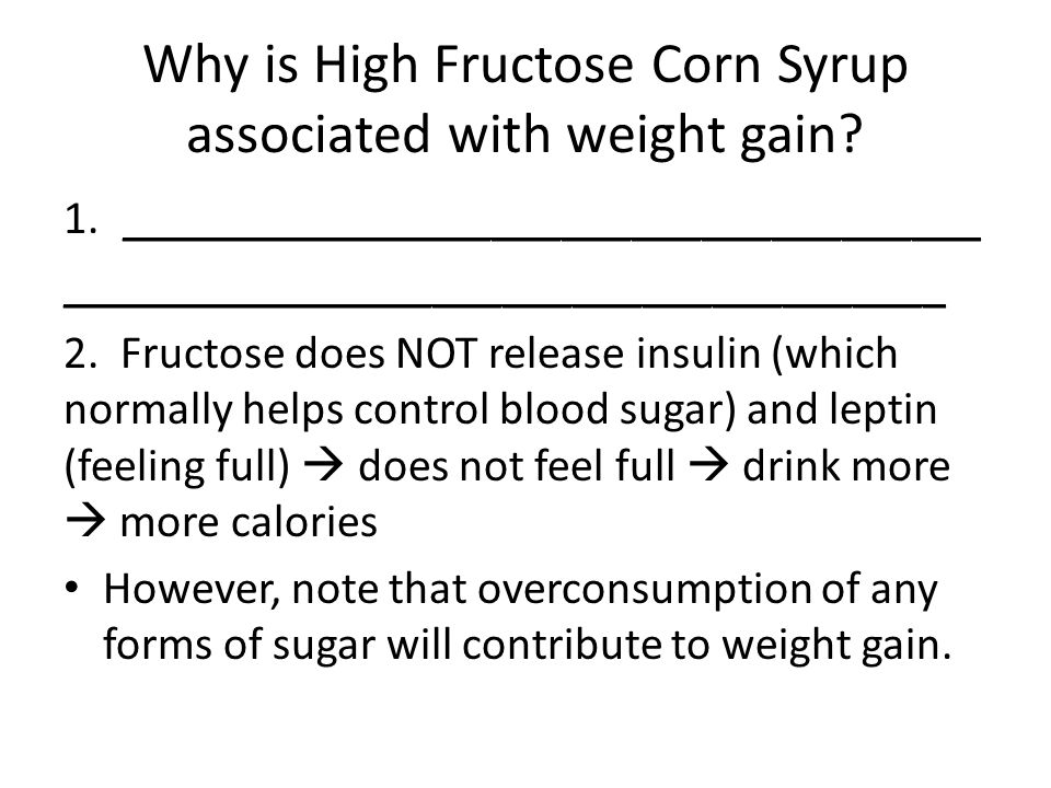 Why is High Fructose Corn Syrup associated with weight gain.