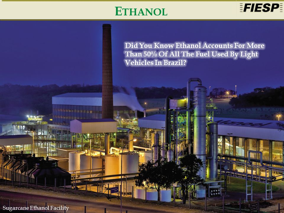 6 E THANOL Sugarcane Ethanol Facility