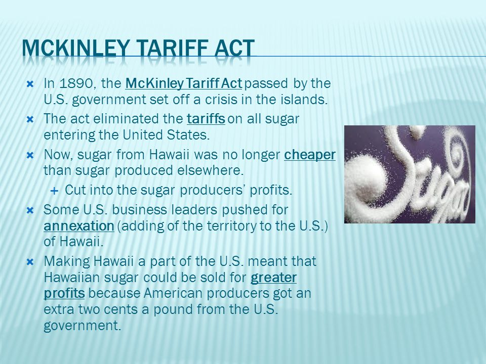  In 1890, the McKinley Tariff Act passed by the U.S.