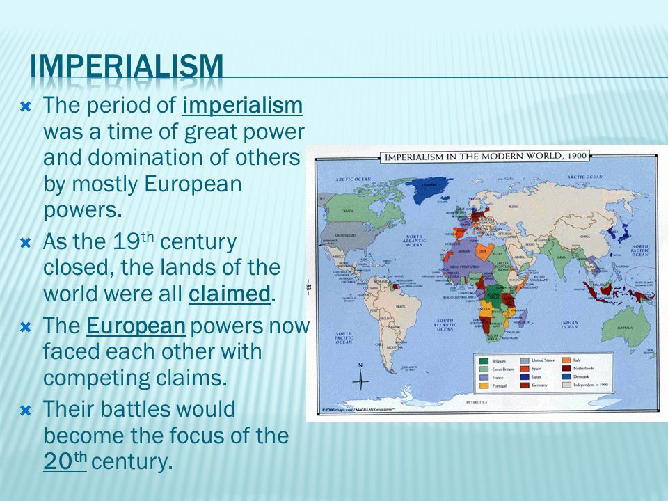 The period of imperialism was a time of great power and domination of others by mostly European powers.
