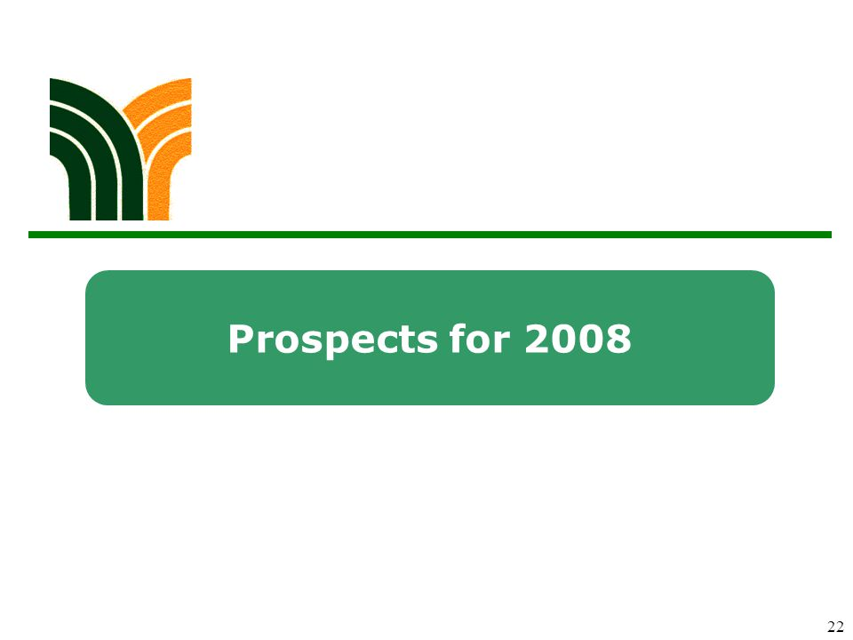 22 Prospects for 2008