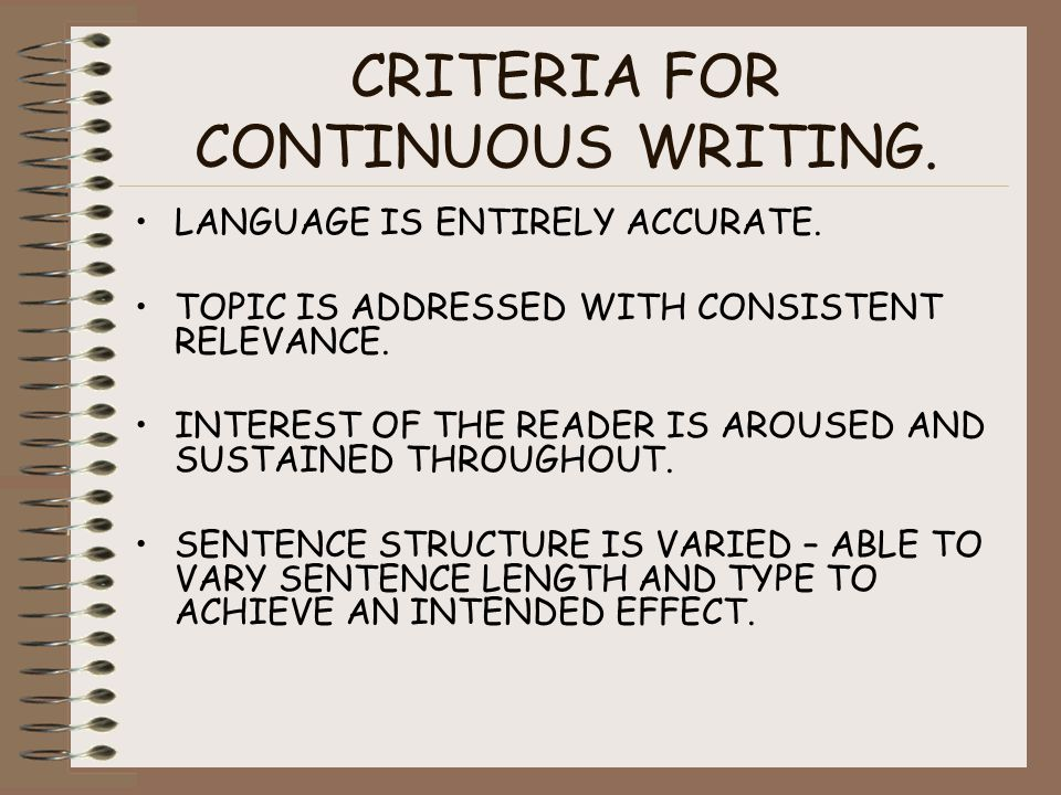 CRITERIA FOR CONTINUOUS WRITING. LANGUAGE IS ENTIRELY ACCURATE.