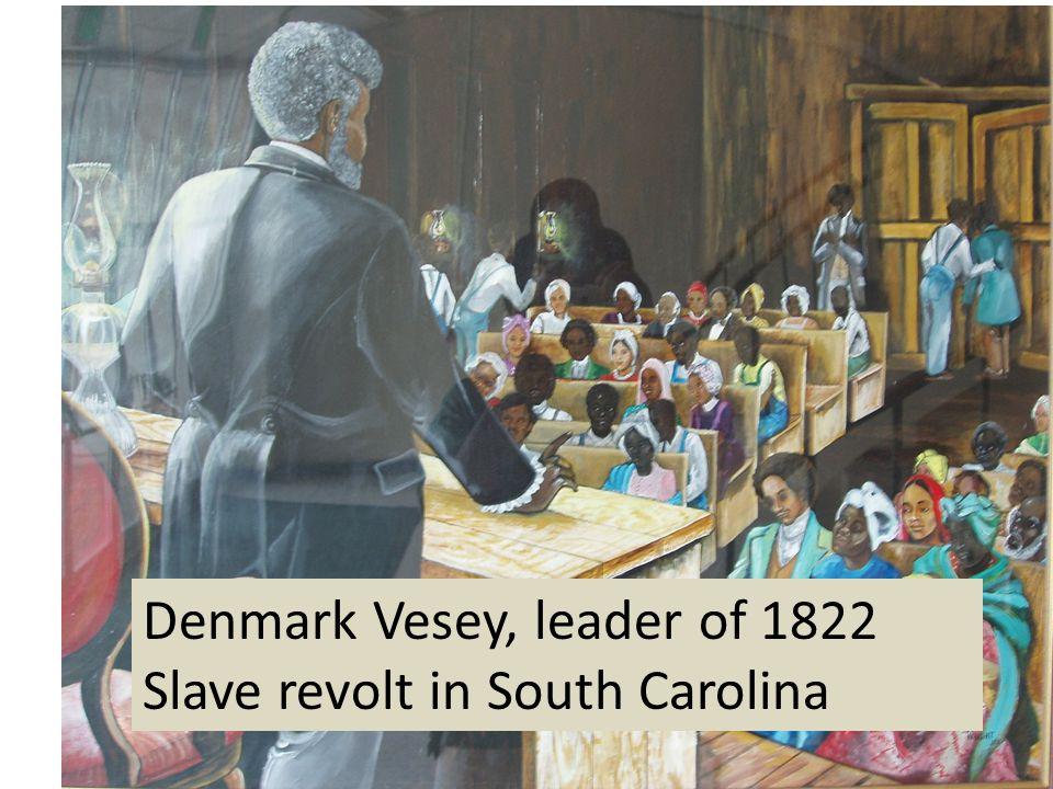 Denmark Vesey, leader of 1822 Slave revolt in South Carolina