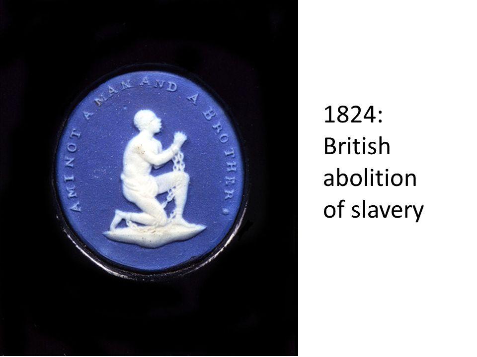 1824: British abolition of slavery
