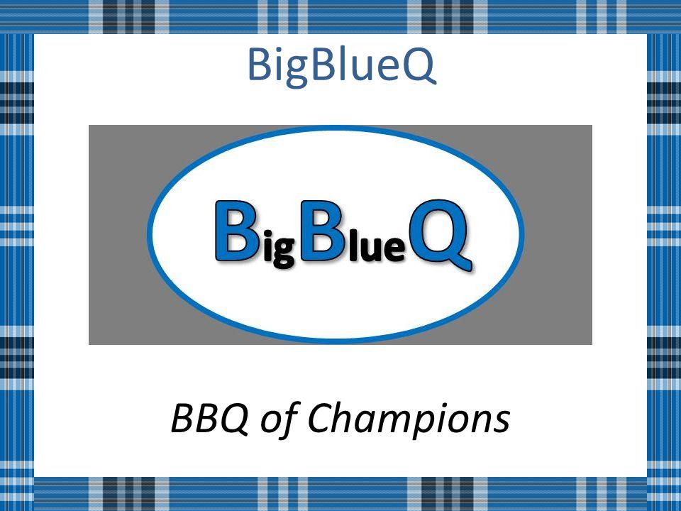 BigBlueQ BBQ of Champions
