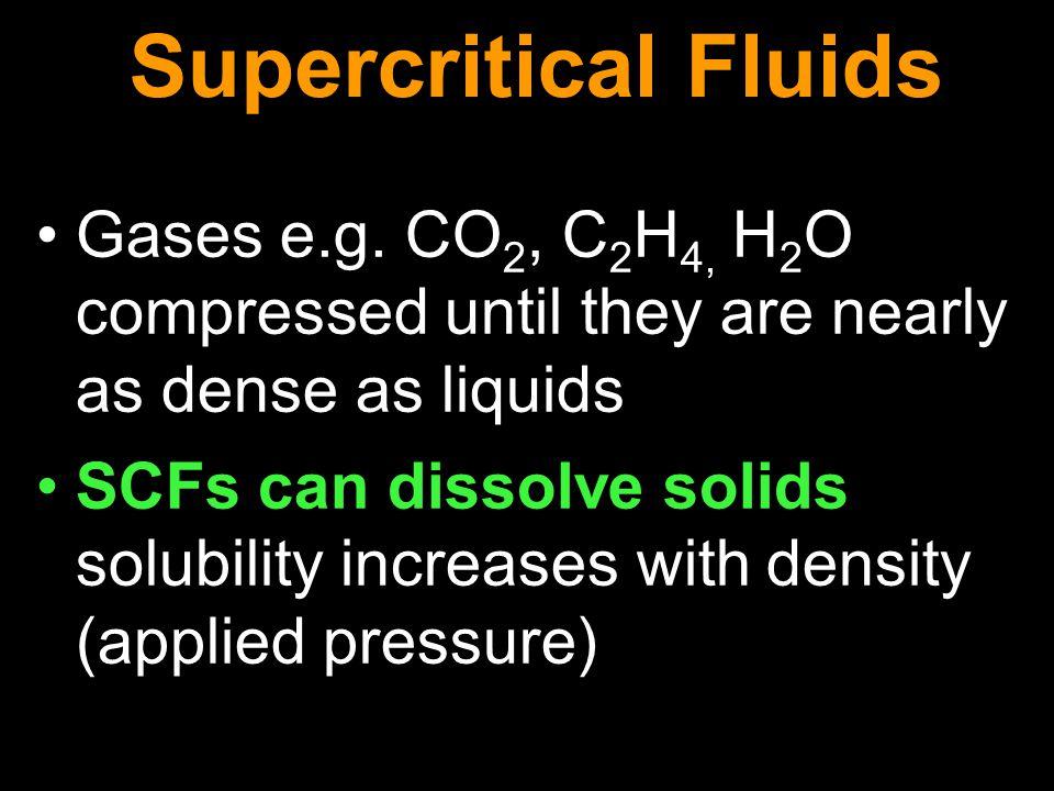 Supercritical Fluids Gases e.g.