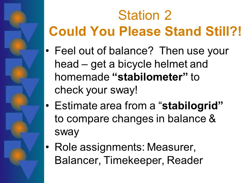 Station 2 Could You Please Stand Still?. Feel out of balance.