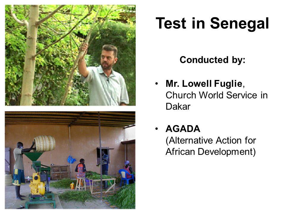 Mr. Lowell Fuglie, Church World Service in Dakar AGADA (Alternative Action for African Development) Conducted by: Test in Senegal