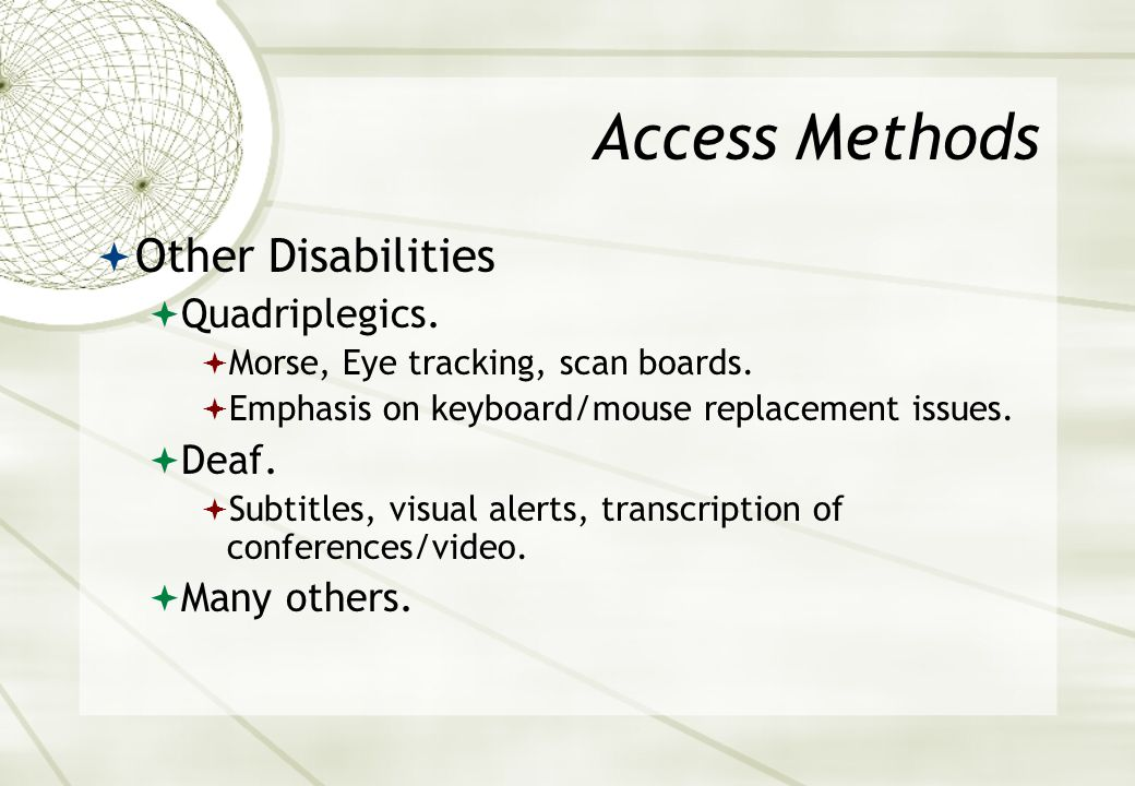 Current Access Methods  For low vision users. Screen enlargement.