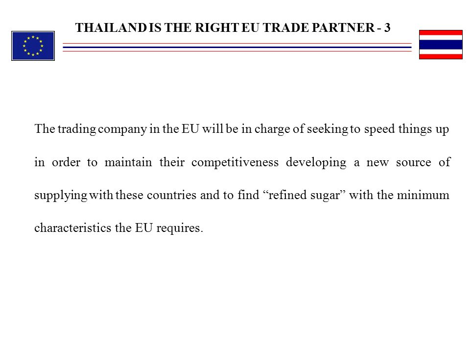 The trading company in the EU will be in charge of seeking to speed things up in order to maintain their competitiveness developing a new source of su