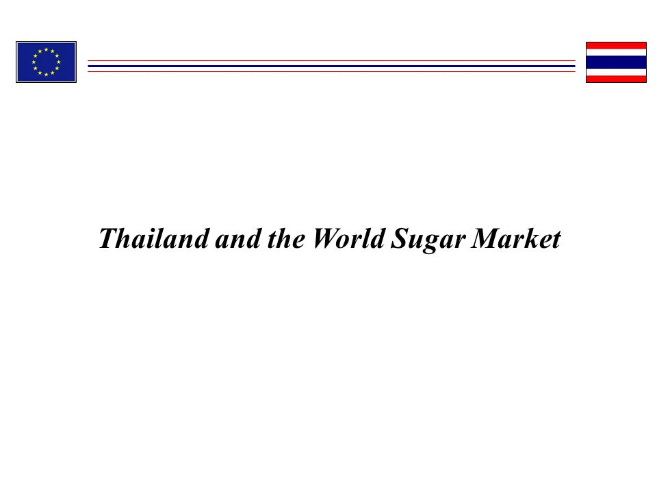 Thailand and the World Sugar Market