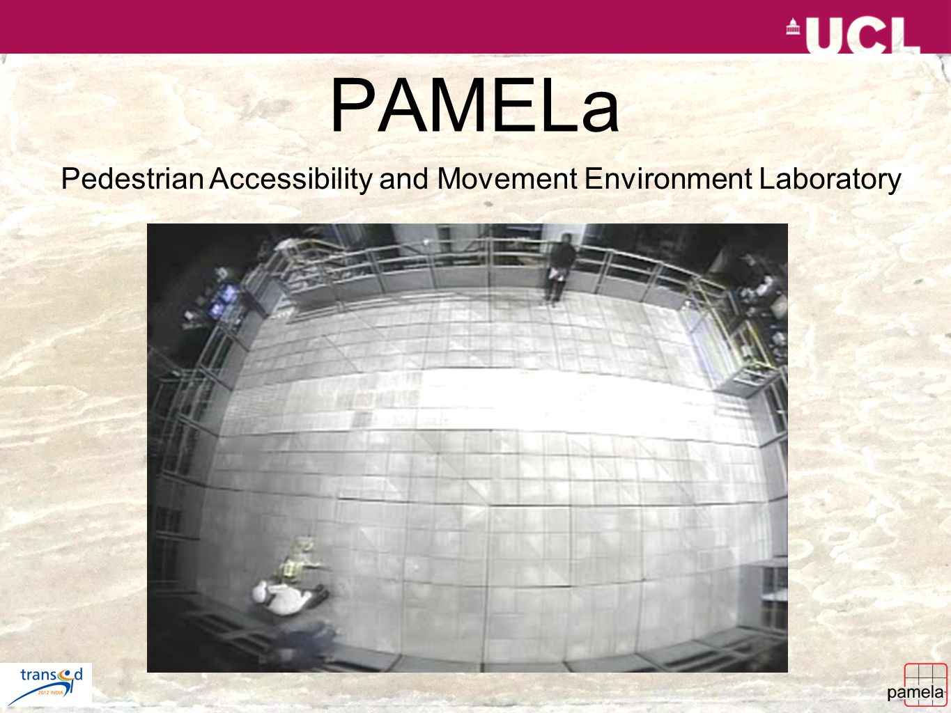 PAMELa Pedestrian Accessibility and Movement Environment Laboratory