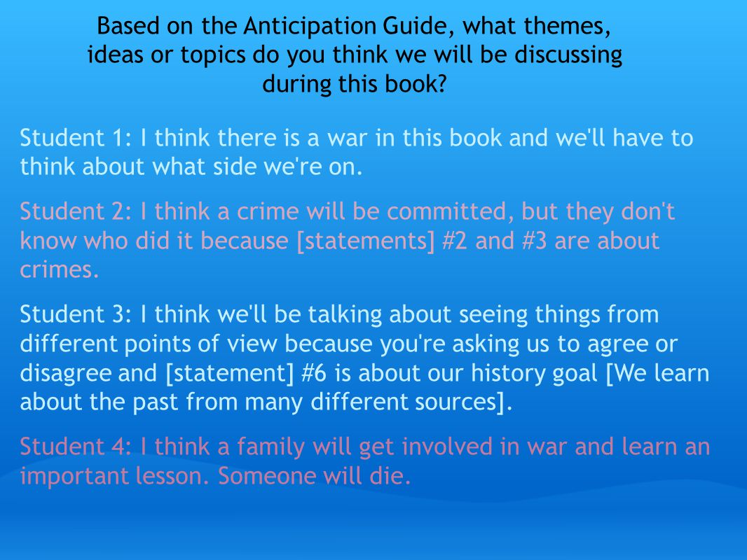 Student 1: I think there is a war in this book and we ll have to think about what side we re on.