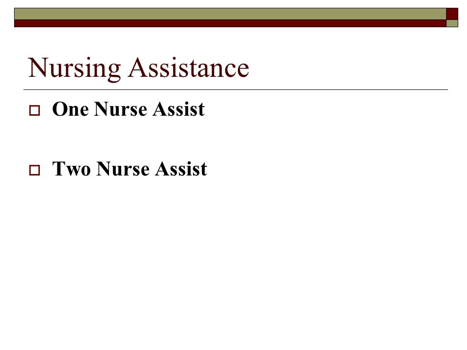 Nursing Assistance  One Nurse Assist  Two Nurse Assist