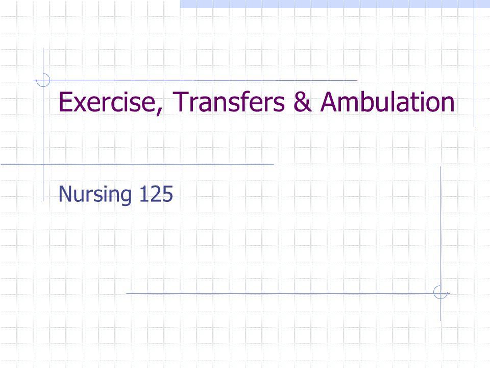 Exercise, Transfers & Ambulation Nursing 125