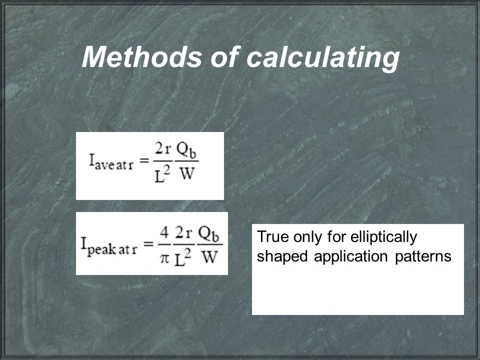 Methods of calculating True only for elliptically shaped application patterns