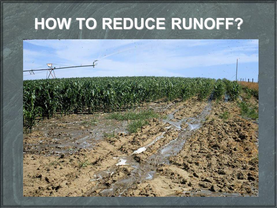 HOW TO REDUCE RUNOFF?
