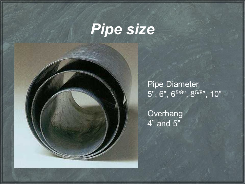"""Pipe size Pipe Diameter 5"""", 6"""", 6 5/8 """", 8 5/8 """", 10"""" Overhang 4"""" and 5"""""""