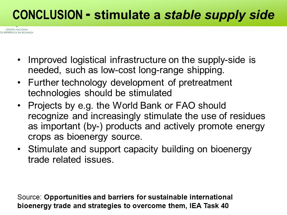 Improved logistical infrastructure on the supply-side is needed, such as low-cost long-range shipping.