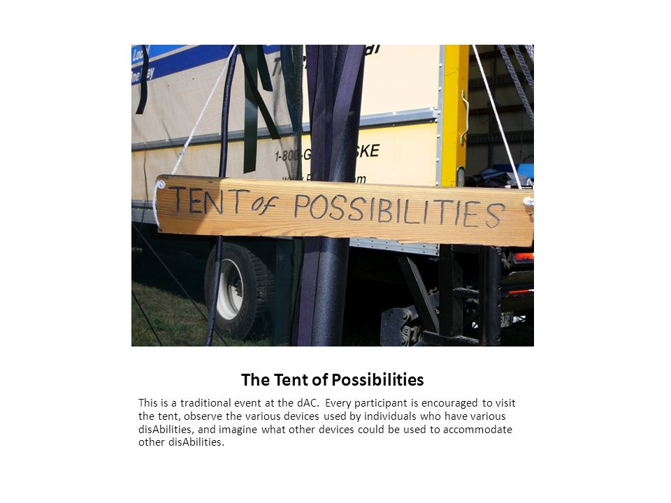 The Tent of Possibilities This is a traditional event at the dAC.