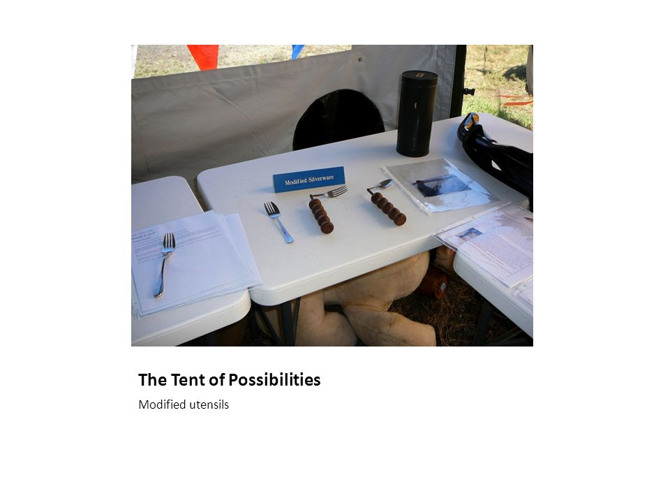 The Tent of Possibilities Modified utensils