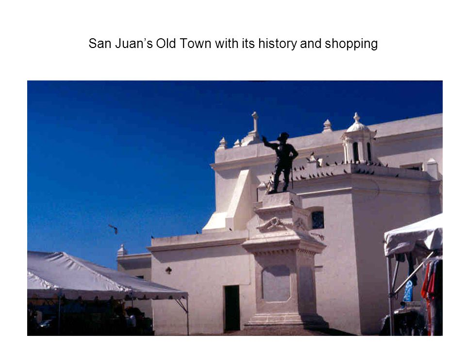 San Juan's Old Town with its history and shopping