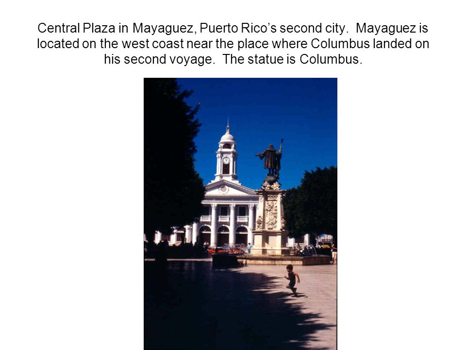 Central Plaza in Mayaguez, Puerto Rico's second city.
