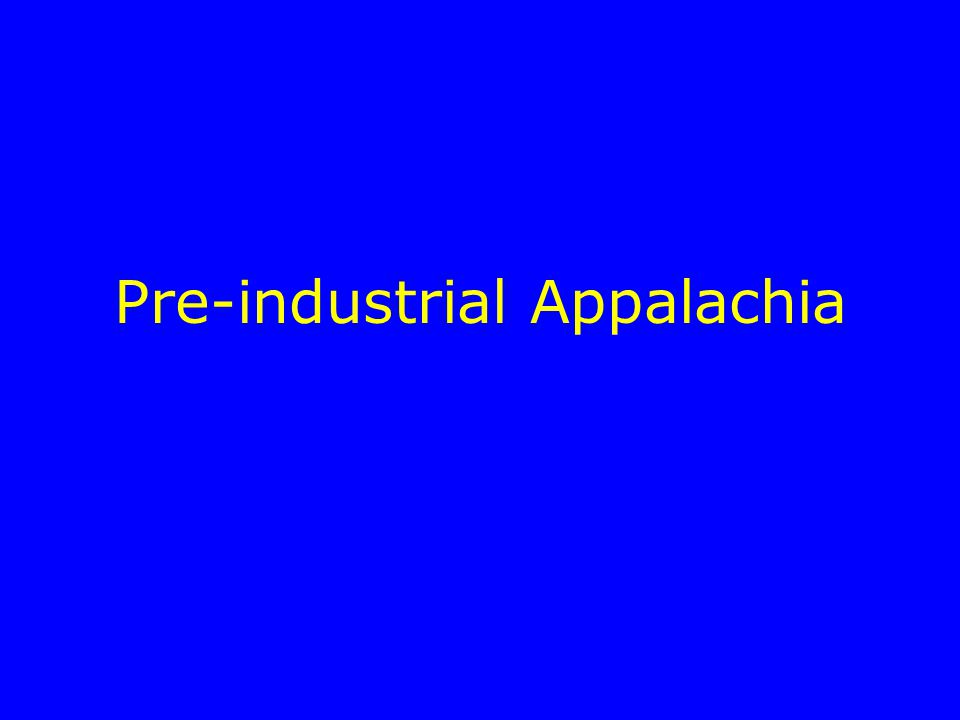 Pre-industrial Appalachia