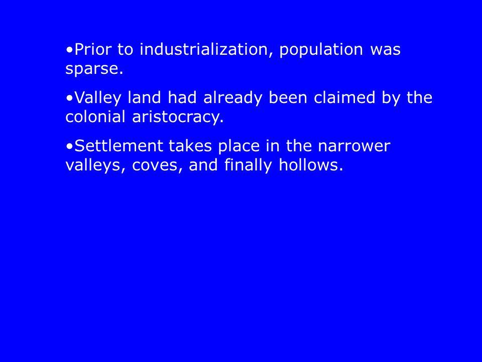 Prior to industrialization, population was sparse.