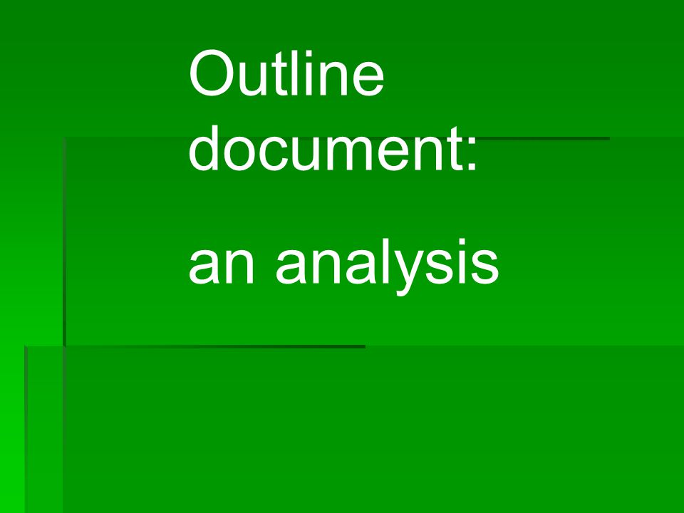 Outline document: an analysis