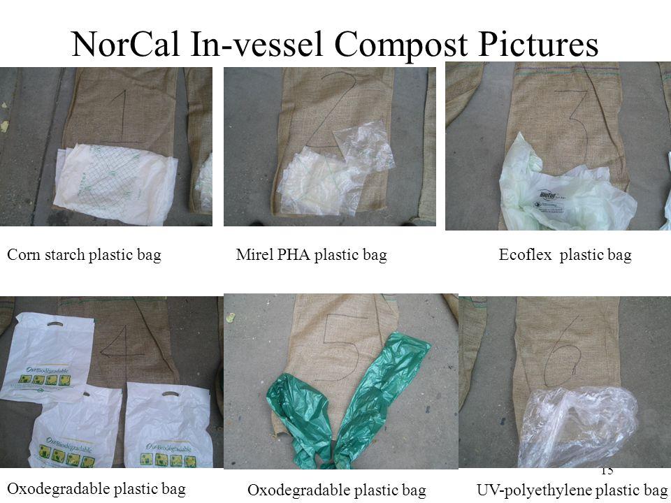15 NorCal In-vessel Compost Pictures Oxodegradable plastic bag UV-polyethylene plastic bag Mirel PHA plastic bagCorn starch plastic bagEcoflex plastic bag