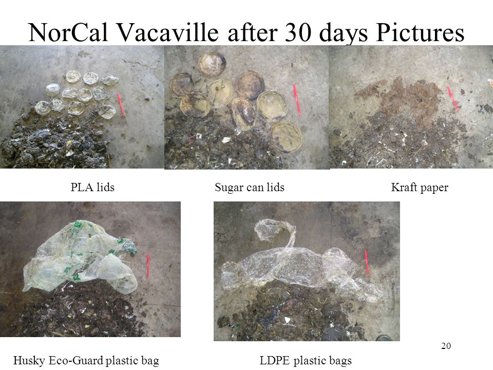 20 NorCal Vacaville after 30 days Pictures PLA lidsSugar can lids Husky Eco-Guard plastic bagLDPE plastic bags Kraft paper