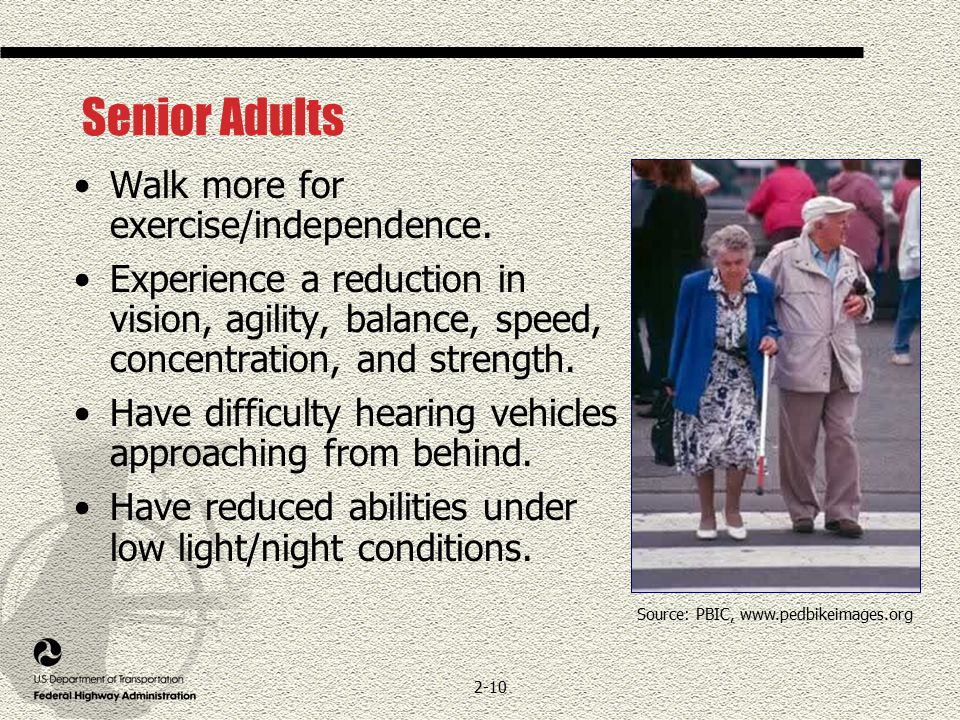 2-10 Senior Adults Walk more for exercise/independence.