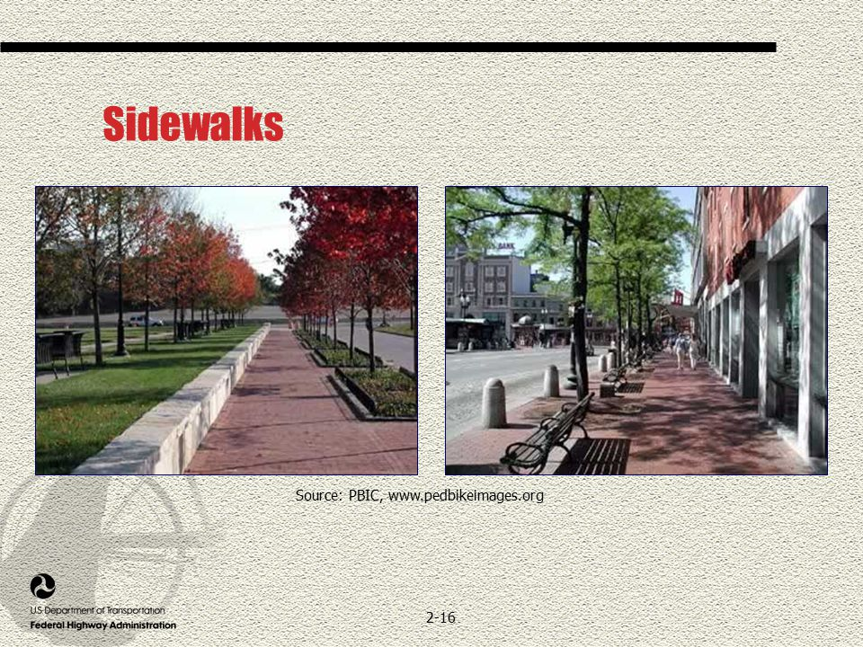 2-16 Sidewalks Source: PBIC, www.pedbikeimages.org