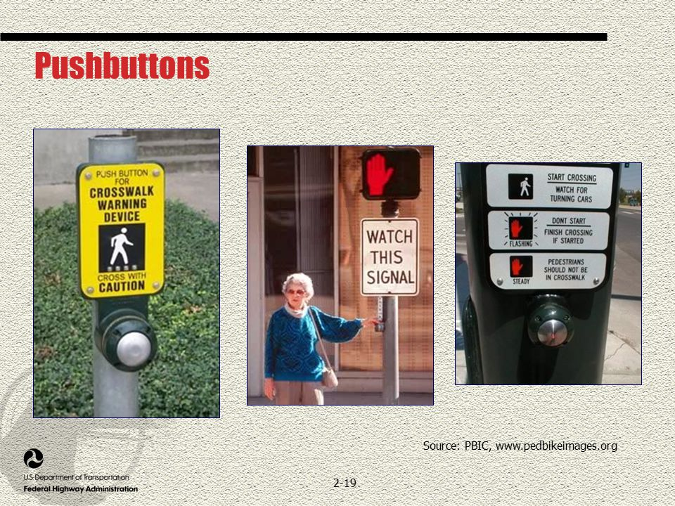 2-19 Pushbuttons Source: PBIC, www.pedbikeimages.org