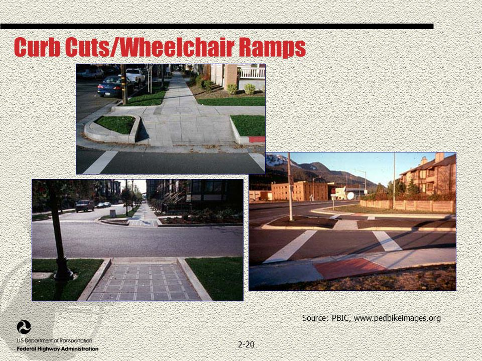 2-20 Curb Cuts/Wheelchair Ramps Source: PBIC, www.pedbikeimages.org
