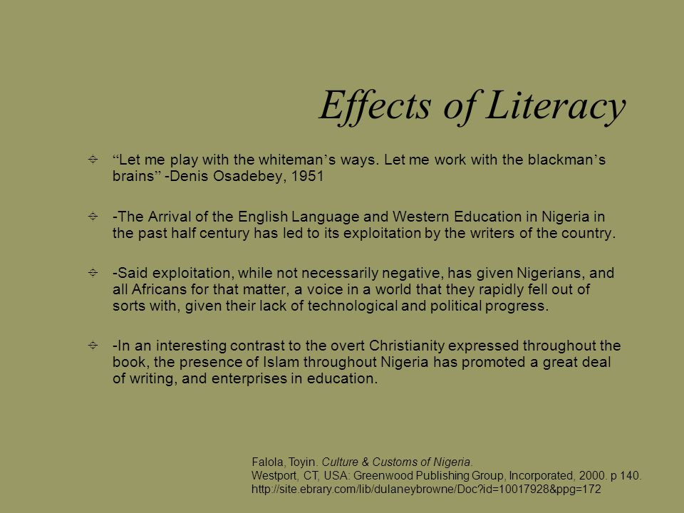 Effects of Literacy  Let me play with the whiteman ' s ways.