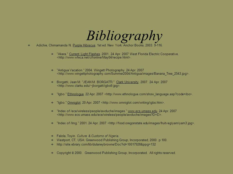 Bibliography  Adichie, Chimamanda N. Purple Hibiscus.