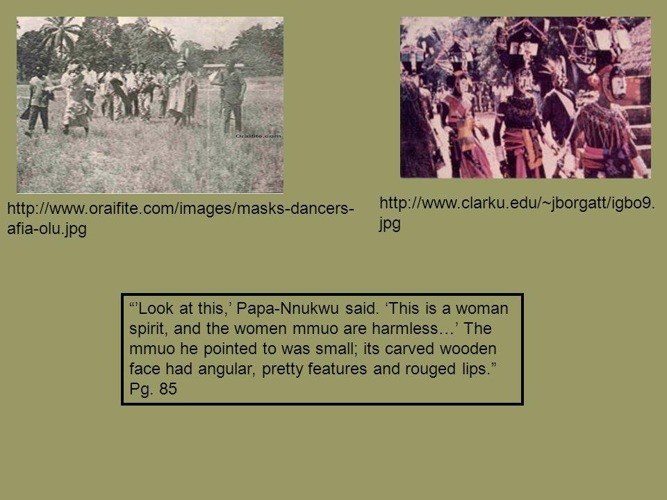 Igbo Dancing and Music http://youtube.com/watch?v=sIP Dp48bZEA http://www.okafordavid.com/music /nkwa_group/idighi_ajo_njo.mp3