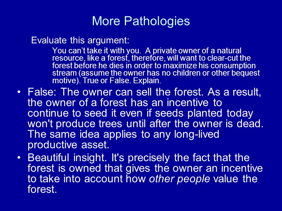 More Pathologies Evaluate this argument: You can't take it with you.