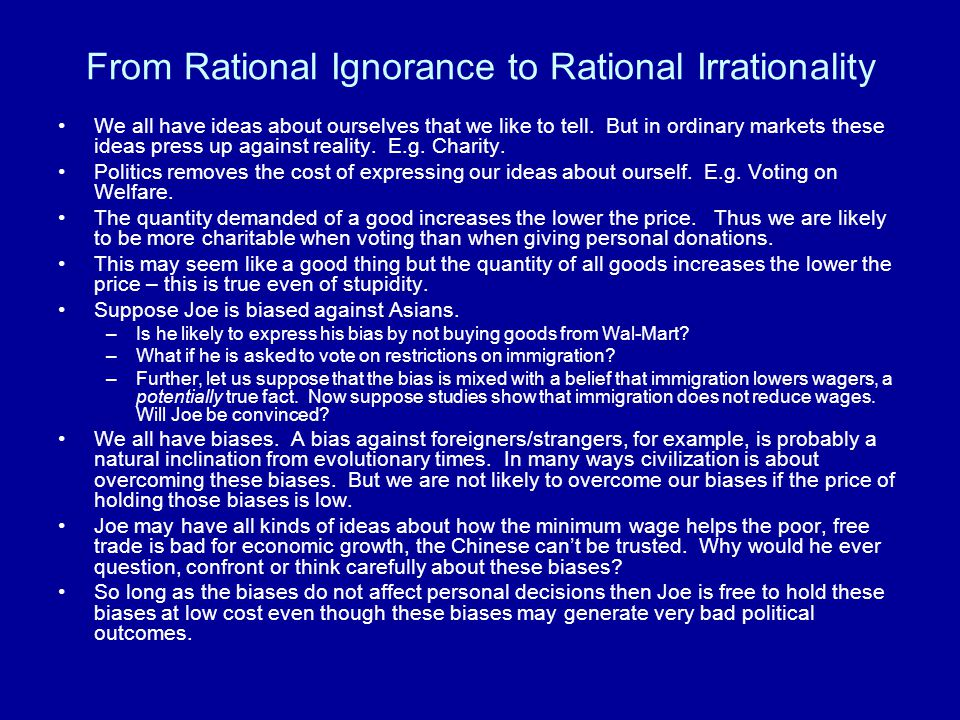 From Rational Ignorance to Rational Irrationality We all have ideas about ourselves that we like to tell.