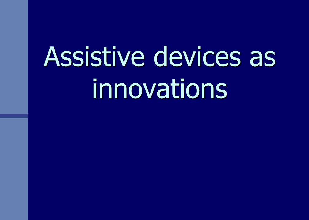 Assistive devices as innovations