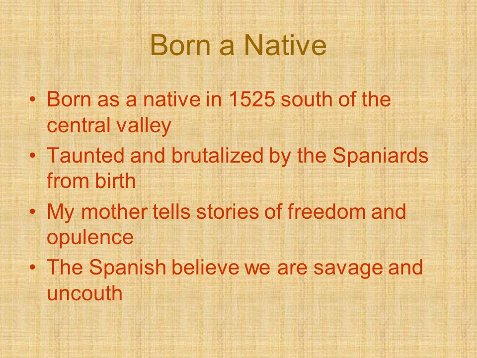 The Encomienda System Before my birth my family was relocated to a Spanish town in the central valley The Laws of Burgos passed on July 28, 1513 justified these actions of the Spanish Under the ecomienda system my parents were forced into labor on large tracts of land I was born into this system of slavery