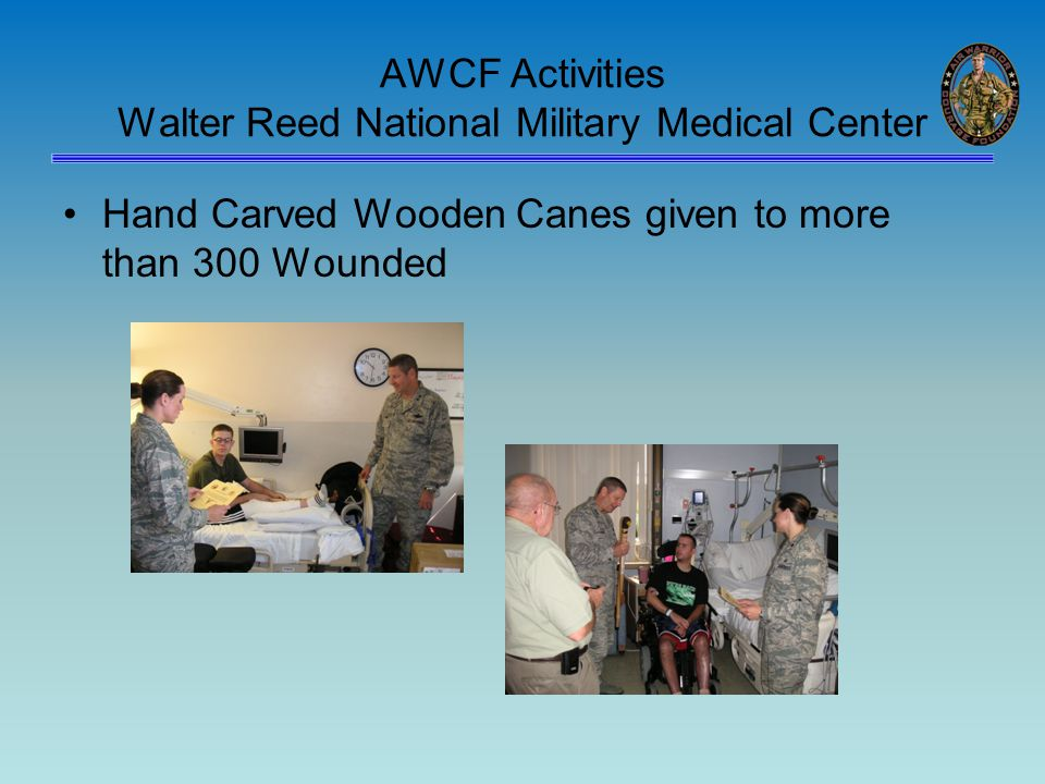 AWCF Activities Walter Reed National Military Medical Center Hand Carved Wooden Canes given to more than 300 Wounded